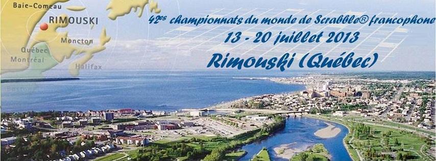 Les 42es Championnats du Monde de Scrabble® Francophone, Rimouski, Quebec, Canada